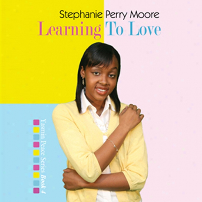 Learning To Love: Yasmin Public tranquillity, Book 4 (unabridged)