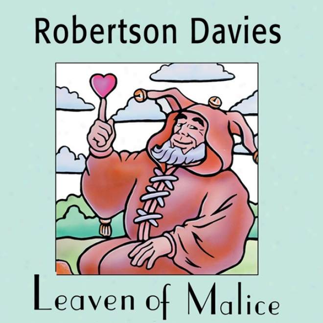 Leaven Of Malice: The Salterton Trilogy, Book 2 (unabridged)