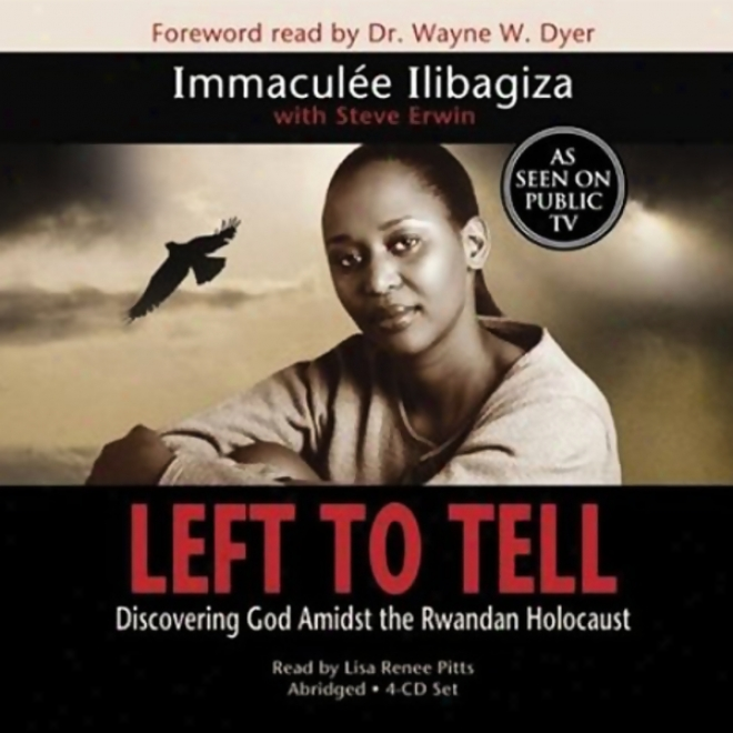 Left To Tell: Discovering God Amidst Th3 Rwandan Holocaust