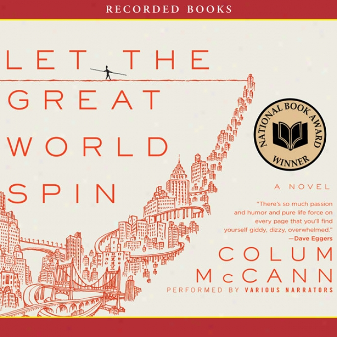 Let Tbe Great World Spin (unabridged)