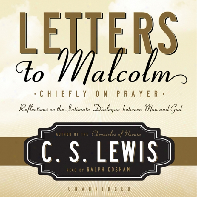 Letters To Malcolm: Mostly On Prayer (unabridged)