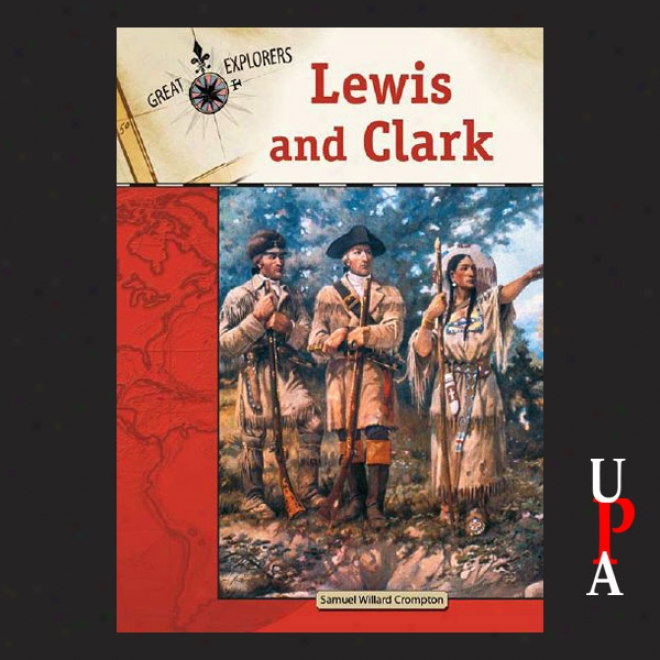 Lewis And Clark (unabridged)