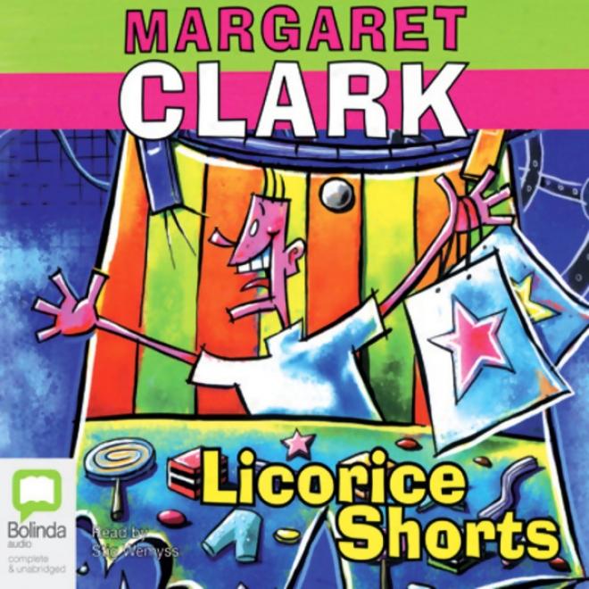 Licorice Shorts (unabridged)