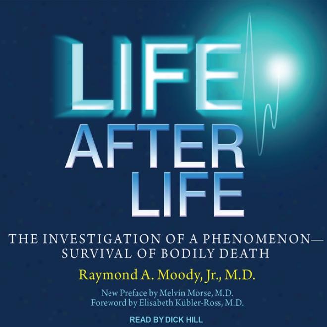 Society Succeeding Life: The Investigation Of A Phenomenon - Survival Of Bodily Death (unabridged)