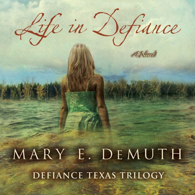 Life nI Defiance: Defiance Texas Trilogy, Book 3 (unabridged)