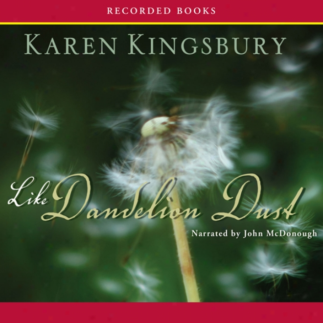 Like Dandelion Dust (unabridged)
