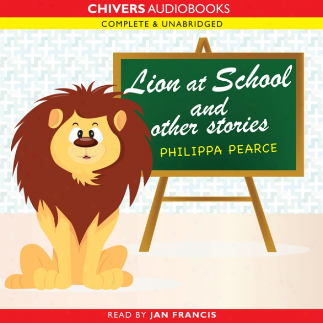 Lion At School And Other Stories (unabridged)