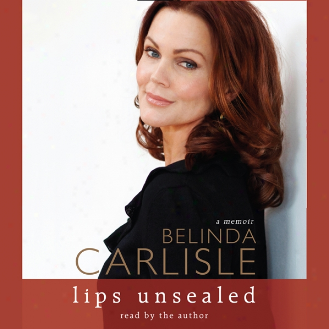 Lips Unsealed: A Memoir