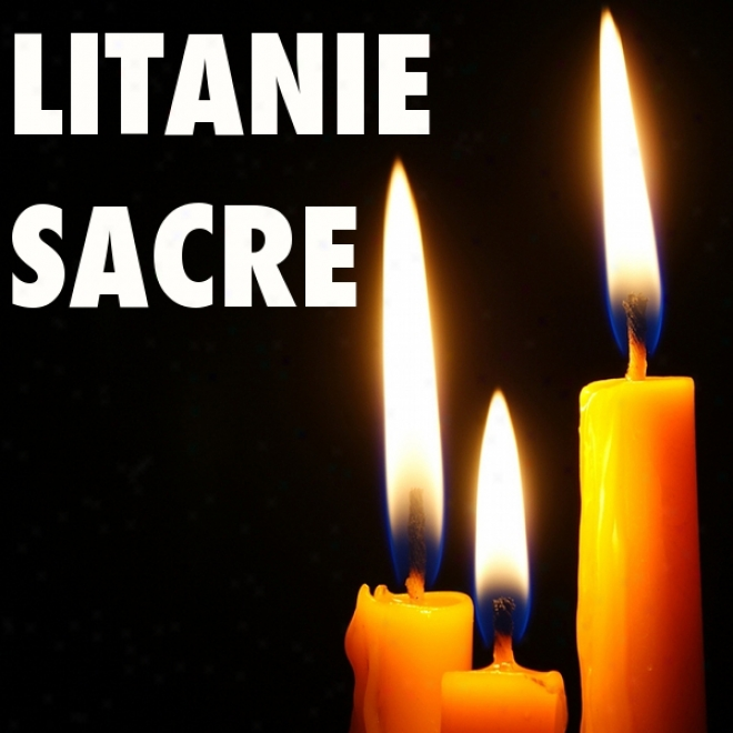 Litanie Sacre [litany Of The Sacred] (unabridged)