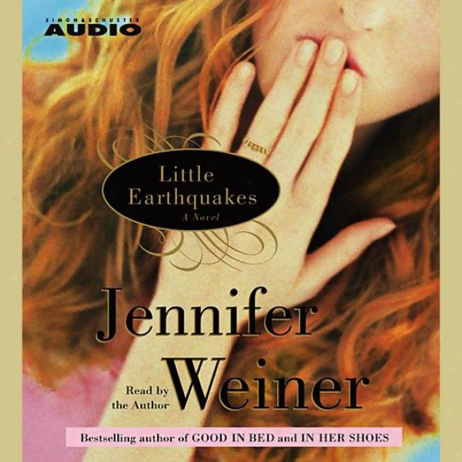 Little Earthquakes: A Novel