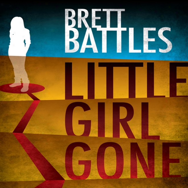 Little Girl Gone: A Logan Harper Thriller (unabridged)