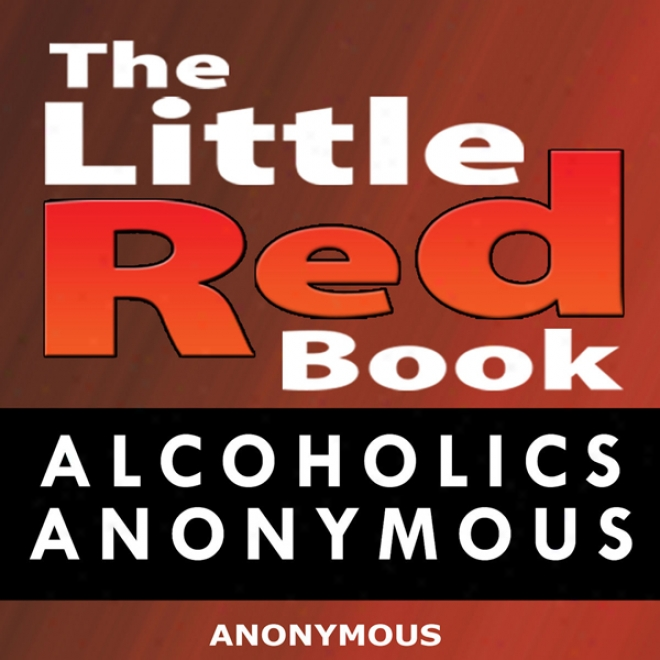 Little Rsd Book: Alcoholics Anonymous (unabridged)