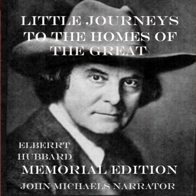 Little Visits To The Homes Of The Great, Memorial Edition (unabridged)