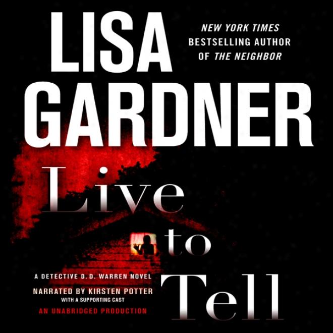 Live To Tell: A Detective D. D. Warre Novel (unabridged)
