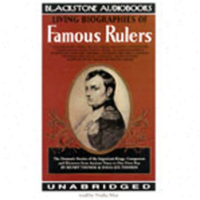 Living Biographies Of Famous Rulers (unabridged)