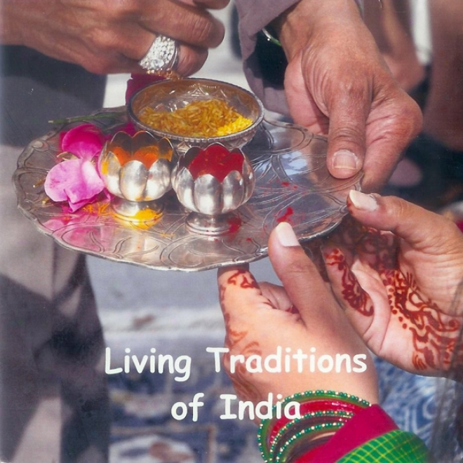 Living Traditions Of India (unabridged)