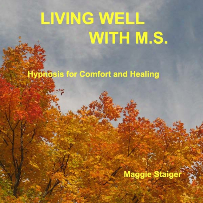 Living Well With M.s.: Hypnosiw For Comfort And Healing