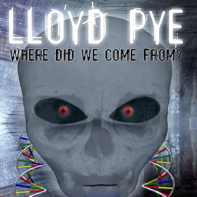 Lloyd Pye: Where Did We Come From? (unabridged)