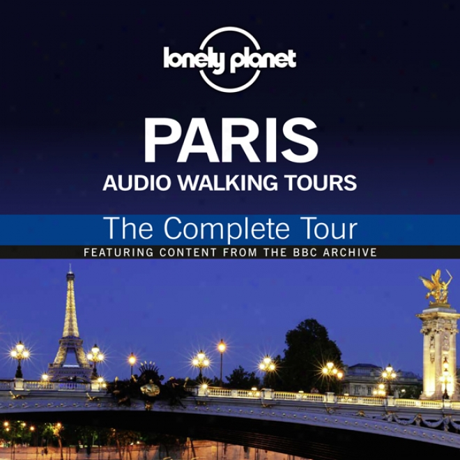 Lonely Planet Audio Walking Tours: Paris: The Perfect Tour
