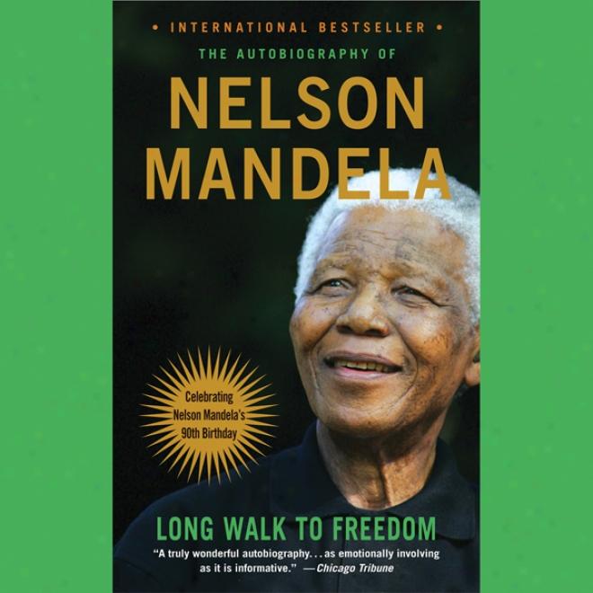 Long Walk To Freedom: The Autobiography Of Nelson Mandela (unabridgee)