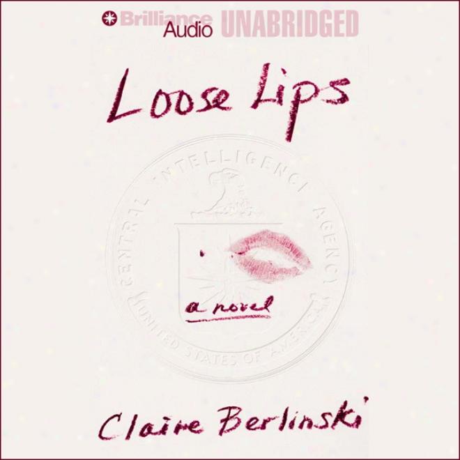 Loose Lips (unabridged)