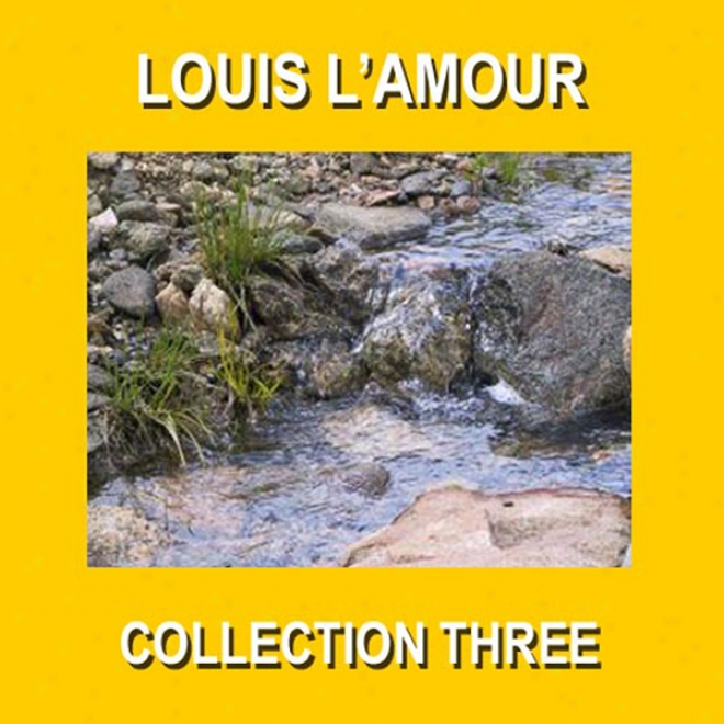 Louis L'amour Collection Three (unabrixged)