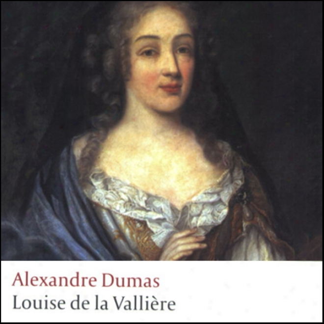 Louise De La Valliere (unabridged)
