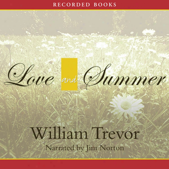 Love And Summer: A Novel (unabridged)