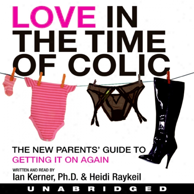 Love In The Time Of Colic (unabridged)