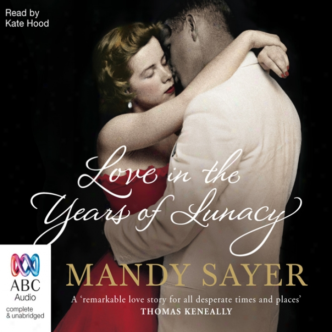 Love In The Years Of Lunacy (unabridged)