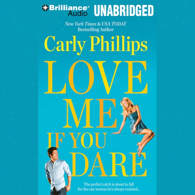 Love Me If You Dsre: Most Elkgible Bachelor, Book 2 (unabridfed)