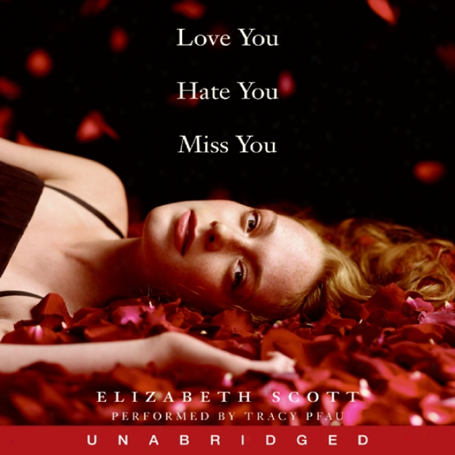 Love You Hate You Miss You (unabridbed)