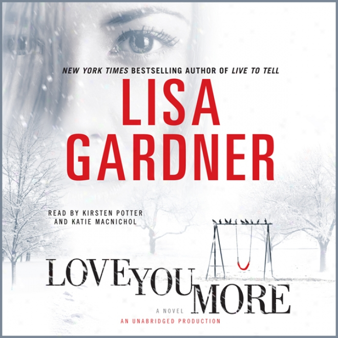 Love You More: A Novel (8nabridged)