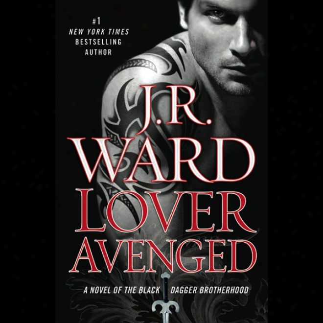 Lover Avenged: The Black Dagger Brotherhoor, Book 7 (unabridged)
