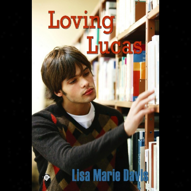 Loving Lucas (unabridged)