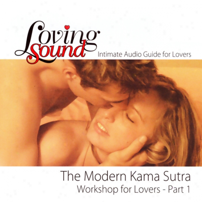 Loving Sound: Modern Kama Sitra Workshop, Part 1