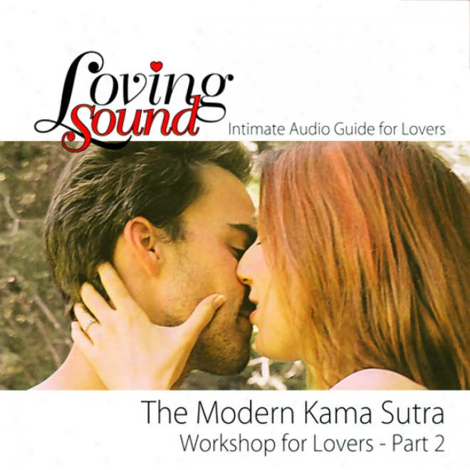 Loving Sound: Modern Kama Sutra Workshop, Part 2