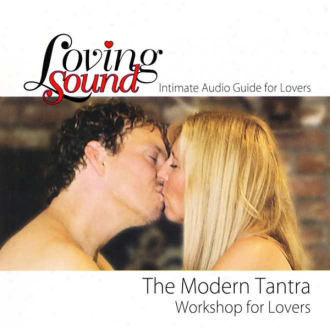 Loving Sound: Modern Tantra Workshop
