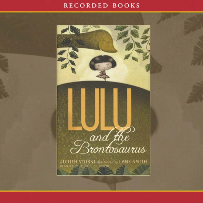 Lulu And The Brontosaurus (unabridged)