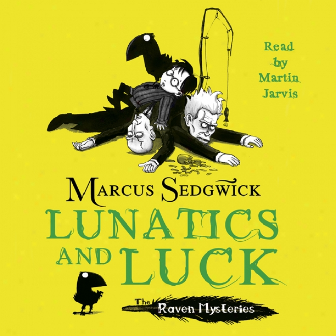 Lunatics And Luck: Book 3 Of The Raven Mysteries (unabridged)