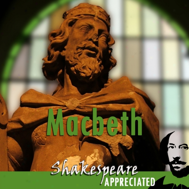Macbeth: Shakespeare Appreciated: (unabridged, Dramatised, Commentary Options) (unabridged)