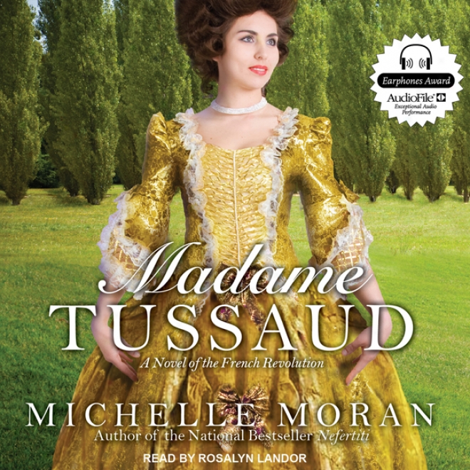 Madame Tussaud: A Novel Of The French Change (unabridged)