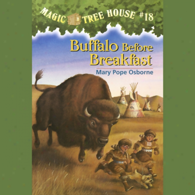 Magic Tree House, Book 18: Buffalo Before Breakfast (unabridged)