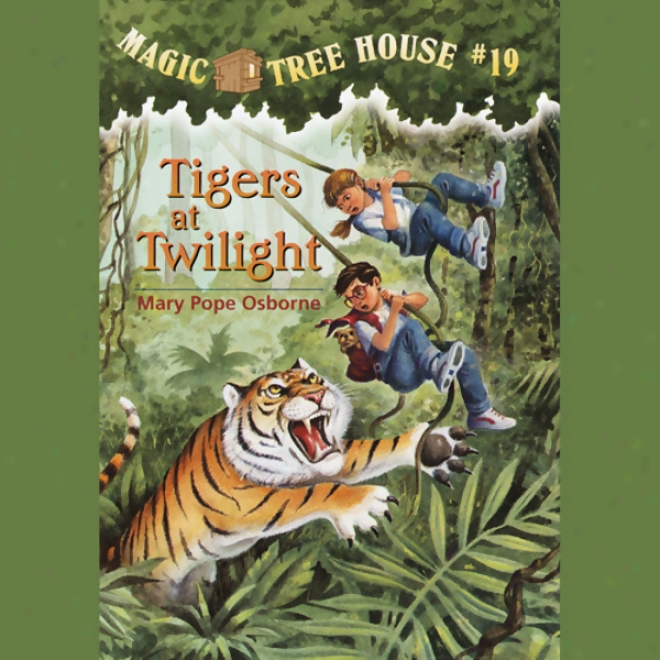 Magic Tree Firm, Book 19: Tigers At Twilight (unabridged)