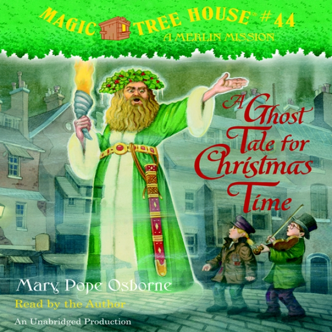 Magic Tree House, Book 44: A Ghost Tale For Christmas Spell (unabridged)