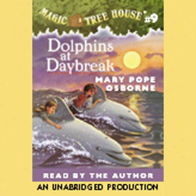 Magic T5ee House, Book 9: Dolphins At Daybreak (unabridged)