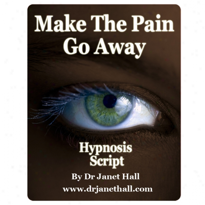 Make The Pain Go Begone (hypnossi)