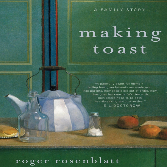 Making Toast: A Family Story (unabridged)
