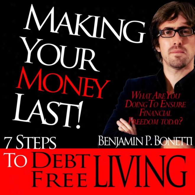 Making Your Money Lawt: 7 Steps To Debt-free Living