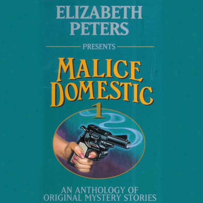 Malice Domestic, Volume 1 (unzbridged)